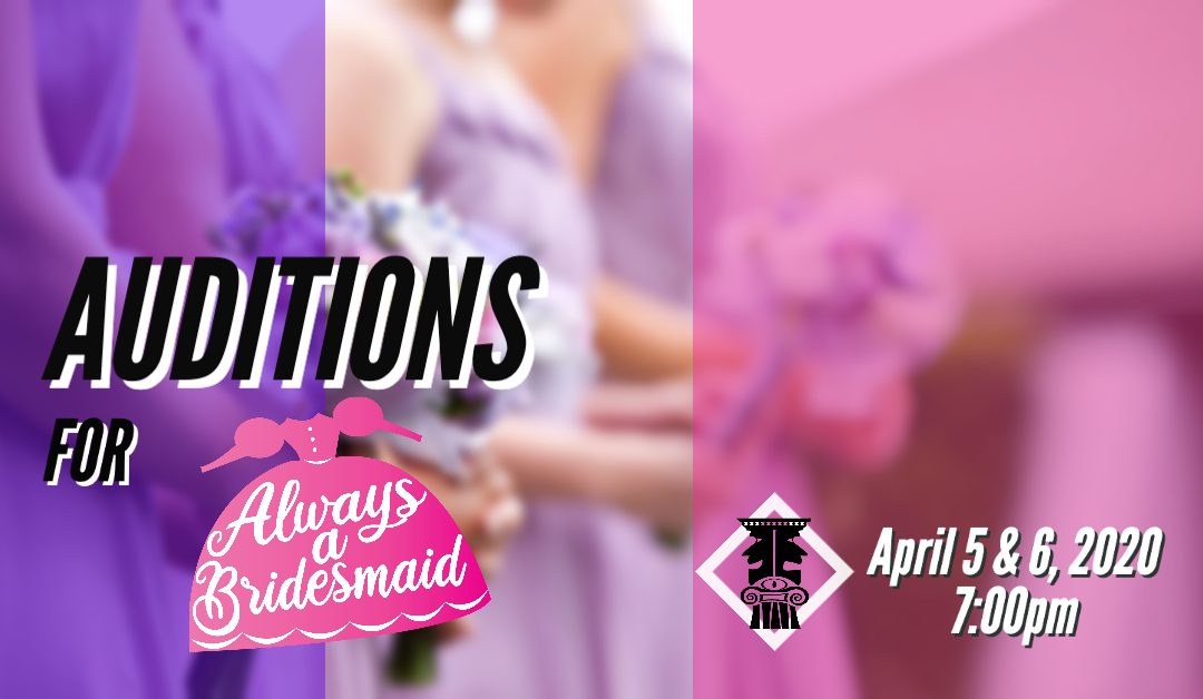 Auditions for Always a Bridesmaid